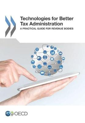 Technologies for Better Tax Administration: A Practical Guide for Revenue Bodies