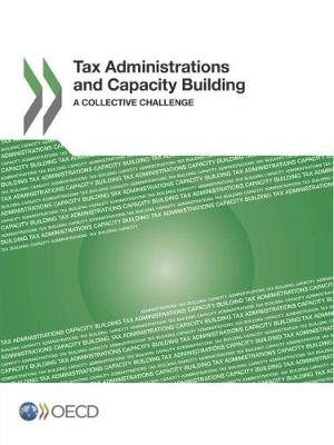 Tax Administrations and Capacity Building: A Collective Challenge