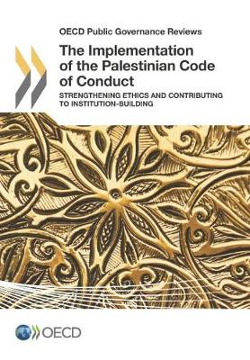 The implementation of the Palestinian code of conduct: strengthening ethics and contributing to institution-building