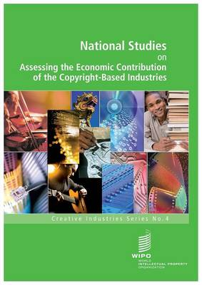 National Studies on Assessing the Economic Contribution of the Copyright-Based Industries