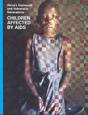 Africa's Orphaned and Vulnerable Generations: Children Affected by AIDS