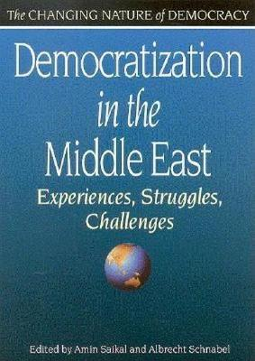 Democratization in the Middle East: Experiences, Struggles, Challenges
