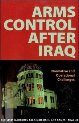 Arms Control after Iraq: Normative and Operational Challenges