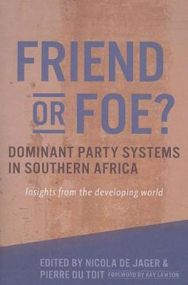Friend or foe?: dominant party systems in Southern Africa, insights from the developing world