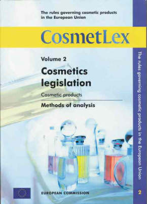 The Rules Governing Cosmetic Products in the European Union: 2000: v. 2: Cosmetics Legislation; Cosmetic Products
