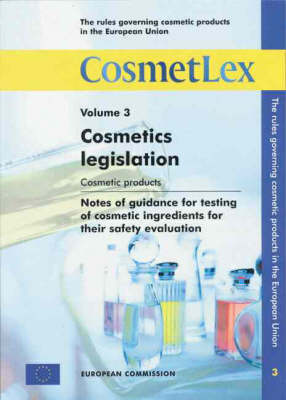 The Rules Governing Cosmetic Products in the European Union: 2000: v. 3: Guidelines - Cosmetic Products