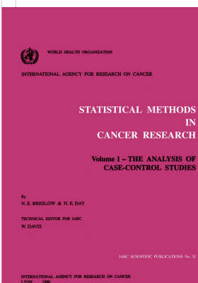 Statistical Methods in Cancer Research: v.1: The Analysis of Case-control Studies