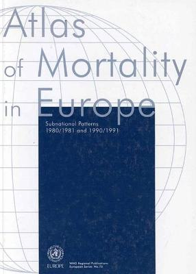 Atlas of Mortality in Europe: Subnational Patterns, 1980/1981 and 1990/1991