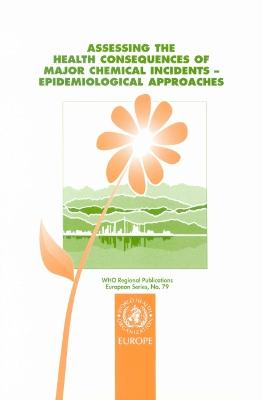 Assessing the Health Consequences of Major Chemical Incidents: Epidemiological Approaches