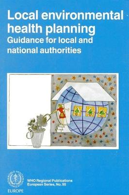 Local Environmental Health Planning: Guidance for Local and National Authorities