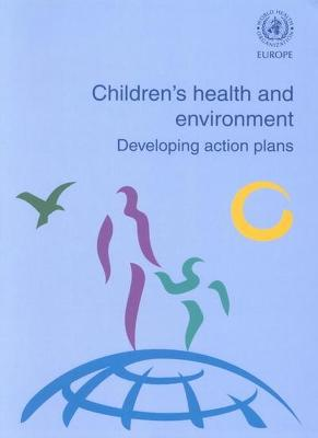 Children's Health and the Environment: Developing Action Plans