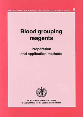 Blood Grouping Reagents: Preapration and Application Methods