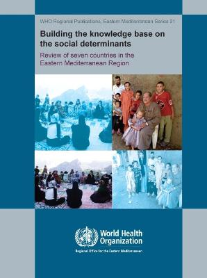 Building the Knowledge Base on the Social Determinants of Health: Review of Seven Countries in the Eastrn Mediterranean Region