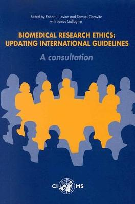 Biomedical Research Ethics: Updating International Guidelines, a Consultation
