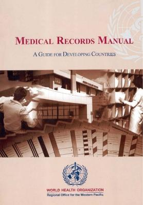 Medical Records Manual: A Guide for Developing Countries