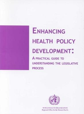 Enhancing Health Policy Development: A Practical Guide to Understanding the Legislative Process