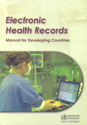 Electronic Health Records: A Manual for Developing Countries