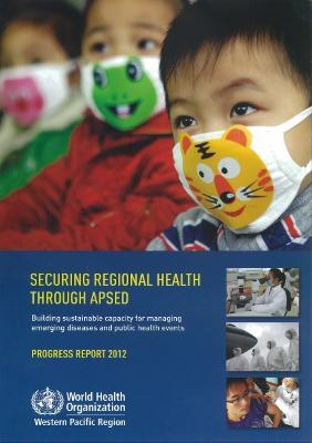 Securing regional health through APSED: building sustainable capacity for managing emerging diseases and public health events