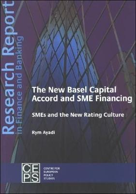 The New Basel Capital Accord and SME Financing