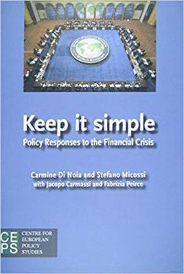 Keep It Simple: Policy Responses to the Financial Crisis