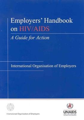 Employers' Handbook on HIV/AIDS: A Guide for Action