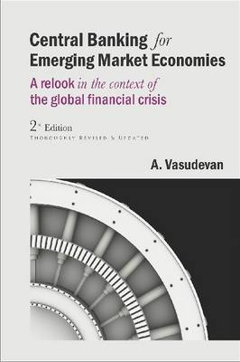 Central Banking for Emerging Market Economies: A Relook in the Context of the Global Financial Crisis