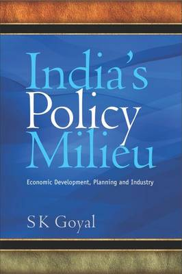 India's Policy Milieu: Economic Development, Planning and Industry