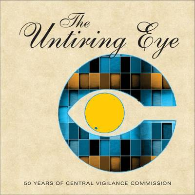 The Untiring Eye: 50 Years of Central Vigilance Commission