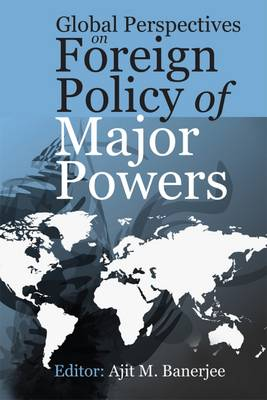 Global Perspectives on Foreign Policy of Major Powers