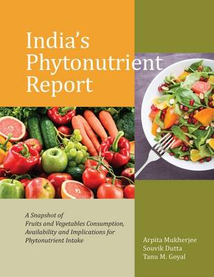 India's Phytonutrient Report: A Snapshot of Fruits and Vegetables Consumption, Availability and Implications for Phytonutrient Intake
