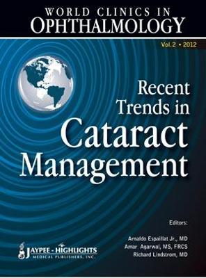World Clinics in Ophthalmology Recent Trends in Cataract Management: Volume 2