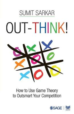 Out-think!: How to Use Game Theory to Outsmart Your Competition