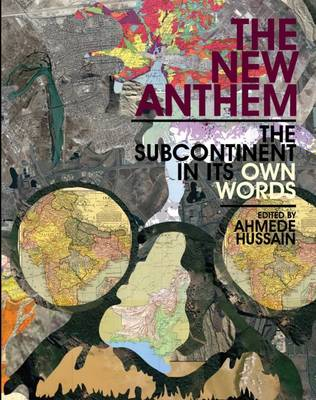 The New Anthem: The Subcontinent in Its Own Words