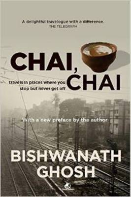 Chai Chai: Travels to Places Where You Stop but Never Get off