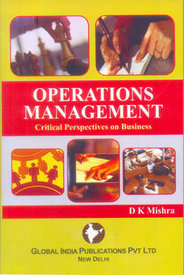 Operations Management: Critical Perspectives on Business