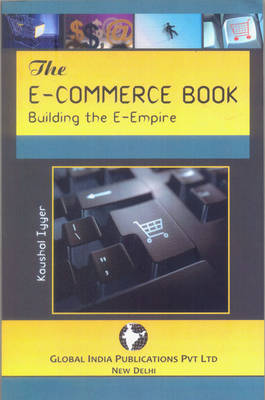 The E-commerce Book: Building the E-empire