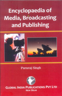 Encyclopaedia of Media, Broadcasting and Publishing