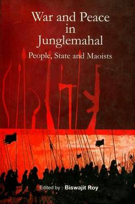 War and Peace in Junglemahal: People State and Maoists
