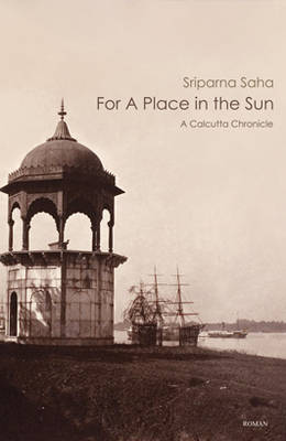 For a Place in the Sun: A Calcutta Chronicle