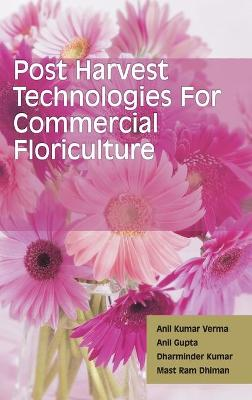 Postharvest Technologies for Commerical Floriculture
