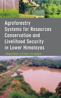Agroforestry Systems for Resource Conservation and Livelihood Security in Lower Himalays