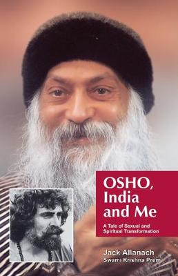 Osho, India And Me: A Tale Of Sexual And Spiritual Transformation