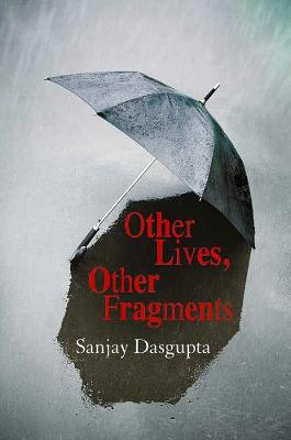 Other Lives, Other Fragments