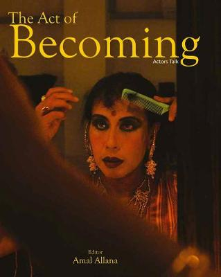 The Act Of Becoming: Actors Talk