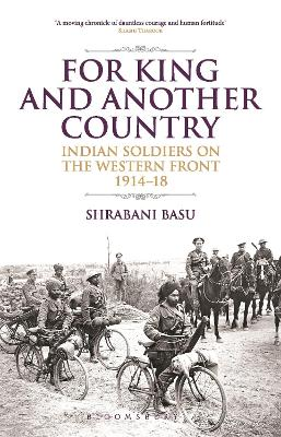 For King and Another Country: Indian Soldiers on the Western Front 1914-18