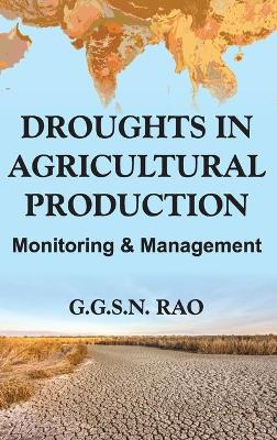 Droughts and Agricultural Production: Monitoring and Management
