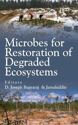 Microbes for Restoration of Degraded Ecosystems
