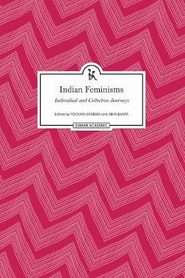 Indian Feminisms - Individual and Collective Journeys
