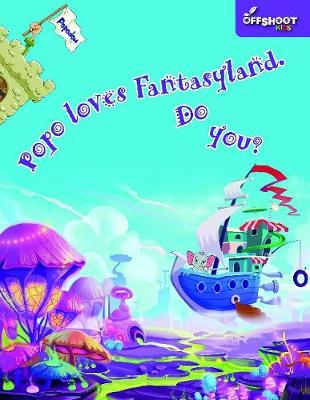Popo Loves Fantasyland. Do You?