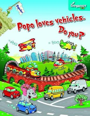 Popo Loves Vehicles. Do You?